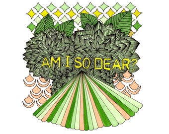 Am I So Dear - Print