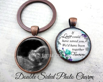Miscarriage Memorial Key chain - Sympathy Jewelry - Two Sided Reversible Custom Photo Ultrasound Charm - Baby Loss Remembrance Jewelry