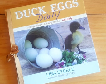 DUCK EGGS DAILY: Raising Happy Healthy Ducks Naturally - Personally Signed by the Author. Backyard Duck Keeping Book