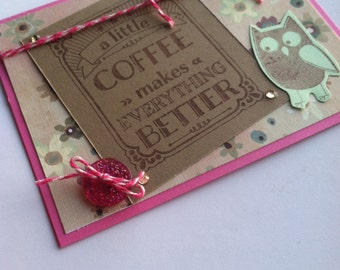 Coffee Handmade Card, Owl Card, Handmade All Occasion Card, Any Occasion Card, Blank Handmade Card