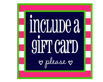 Please include a gift card to recipient