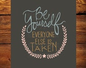 Be Yourself - Everyone Else is Taken