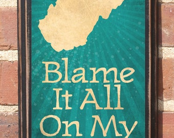 West Virginia WV Blame It All On My Roots Wall Art Sign Plaque Gift Present Personalized Color Home Decor Vintage Style Morgantown Antiqued