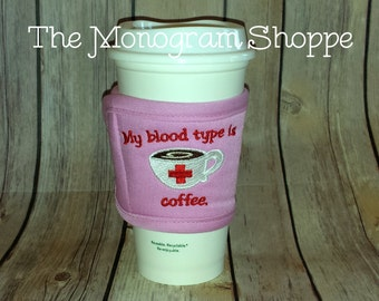 "Ready to ship! Pink Coffee Tea Insulated Cafe Cozy Wrap - Embroidered - Go Green - ""My blood type is coffee."""