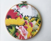 Hoop art / flower photography / hand embroidery / Bloom where you are planted / quote