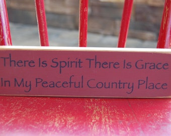 There Is Spirit There Is Grace...Distressed hand stenciled shelf sitter sign