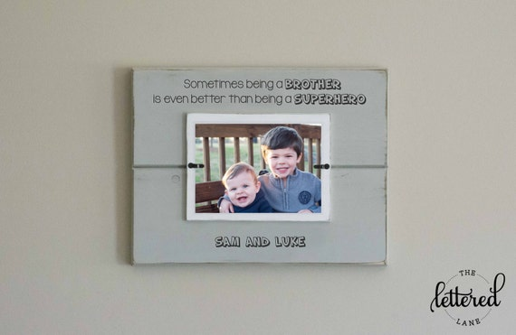 Brothers personalized picture frame, sometimes being a brother is better than being a superhero, sign, boy frame, boy mom, shared room decor
