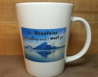 Mountains Are Calling Coffee Mug Latte Mug