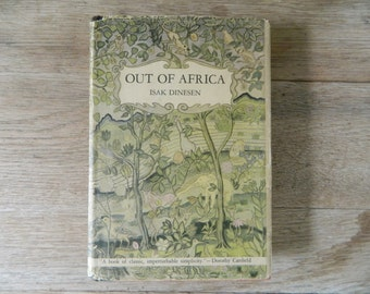 Out of Africa by Isak Dinesen. 1938.