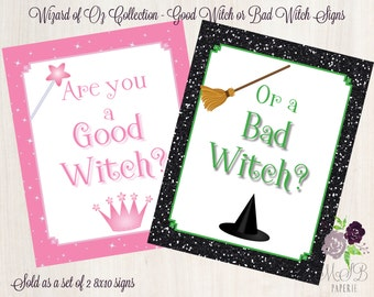 PRINTABLE Wizard of Oz - Good Witch or Bad Witch Signs