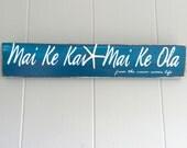 Beach Wooden Signs - Mai ke Kai, Mai ke Ola - From the ocean comes life!