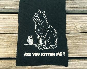 Are You Kitten Me Back Patch // Punk Patch // Cat // Feline // Grenade