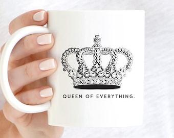 Queen of Everything Coffee Mug, Queen Coffee Mug, Feminist, Coffee Mug, White Mug, Funny Mug, Sarcastic Coffee Mug, Coffee Cup