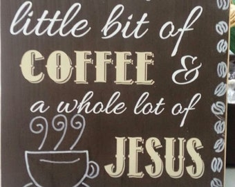 Coffee and Jesus 12x12 wood sign