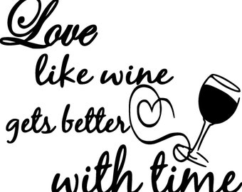 Shadow Box Decal Love Like wine gets better with time