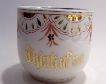 Antique Mustache Cup Gold Trim Design and the Words Think of Me