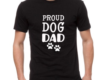 Dog Dad Father's Day Shirt- Proud Dog Dad