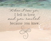 "Love Quote ""When I Saw You I Fell In Love"" Lovers Saying Beach Photo Quote Art Print Wedding Anniversary Sweetheart Valentines Day Gift"