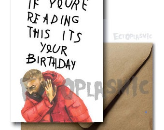Greeting CardBirthday Card Drake If You're Reading This It's Your Birthday Drake Lover Funny Hand Drawn