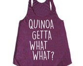 Quinoa Tank Top, Quinoa Getta What What?™ Tank Top, Vegan Tank Top, Foodie Tank, Chef Tank Top, Vegetarian Tank Top, Funny Woman's Tank Top
