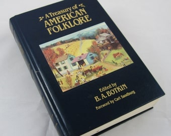 A Treasury of American Folklore, Edited by B.A. Botkin, Forward by Carl Sandburg, Leather Bound