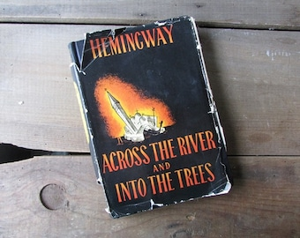 Vintage Hemingway Across the River and Into The Trees First Edition 1950