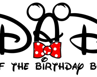 Disney Dad of the Birthday Boy Iron on Transfer Decal(iron on transfer, not digital download)