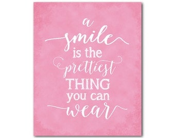 Typography Print - A smile is the prettiest thing you can wear - Nursery Print - Inspirational quote - girls room, nursery wall decor
