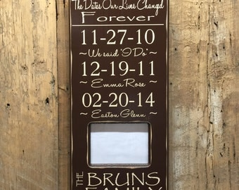 Important Dates Wood Sign,  5th Anniversary Gift, Family Sign, Important Date Sign, Photo Frame, The Dates Our Lives Changed Forever