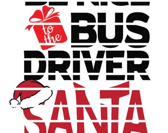 Be nice to the Bus Driver SVG Cut Able Design great for Tshirts / Mugs