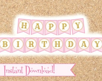 Printable INSTANT DOWNLOAD Pink and Gold Glitter Printable Birthday Banner, Birthday Bunting, Birthday Party, Princess Party, Pennant Banner