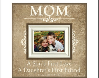Mother's Gift ~ Mother's Frame ~Mother's Day Frame ~ Mother's Day Gift~ Personlized Frame~ A Son's First Love~ Daughter's First Friend~ 5x7