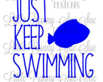 Just Keep Swimming, Finding Dory, Finding Nemo, SVG PNG DXF Cutting Machine File, Silhouette File, Cricut File, Tshirt Design