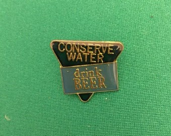 Vintage Lapel Pin or Hat Pin - Conserve Water Drink Beer