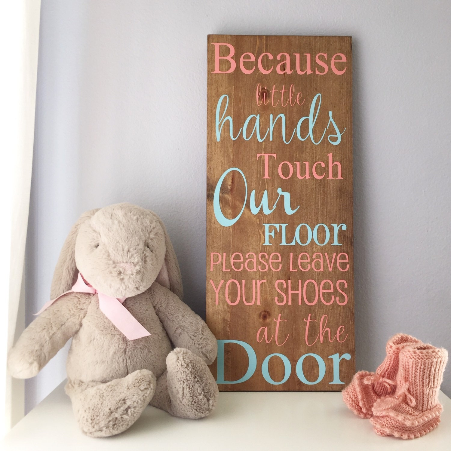 Because Little Hands Touch Our Floor Take Off Your Shoes At