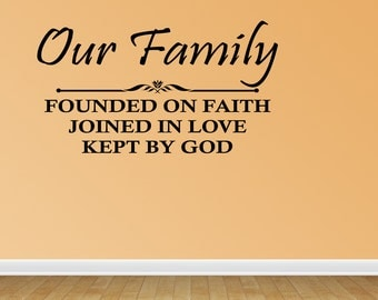 Wall Decal Quote Our Family Founded On Faith Joined In Love Kept By God Inspirational Sticker Home Decor (JR733)