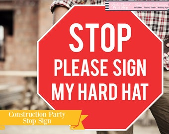 STOP Please Sign My Hard Hat Printed Construction Sign - Printed and Shipped Stop Sign - Construction Party Stop Sign - Printed Stop Sign