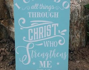 "Christ, I Can Do All Things Through Christ Who Strengthens Me, Home Decor, Wood Sign, Scripture Sign, Jesus Christ, Faith, Sized 9""x14"""