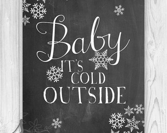 Baby it's cold Outside Christmas Art Print, Christmas Decor, Chalkboard White Christmas Decor, Holiday Art Print or Canvas