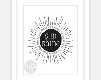 """Printable Art JPEG """"You Are My Sunshine, My Only Sunshine. You Make Me Happy When Skies Are Grey"""" Quote 8x10"""", and 11x14"""""""