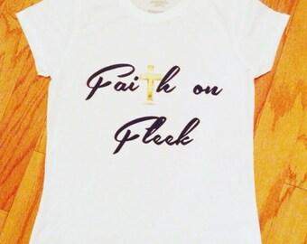 Faith on Fleek T-Shirts