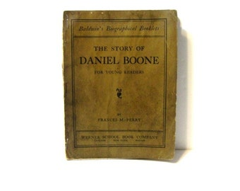 The Story of Daniel Boone for Young Readers By Francis M. Perry 116 Years Old