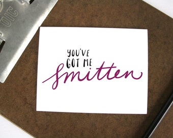 Youu0027ve Got Me Smitten Card   Love Greeting Card   New Relationship