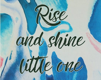 Rise and Shine Little One, Art Print, A3 Print, Wall Art, Decor, Gift, Abstract, Acrylic, Australian Art, Quote