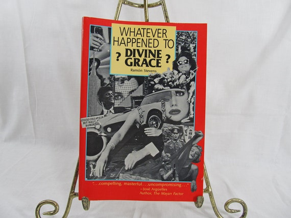 Whatever Happened to Divine Grace? Ramon Stevens 1988 First Edition Book Philosophy/New Age Health Medicine Sexuality Art Money Aging Aids..