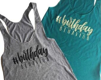 Birthday shirt, Birthday Tanktop, Birthday behavior tank top, 21st Birthday, 30th birthday, 25th birthday, 16th Birthday, Womens Birthday