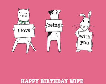 I love being with you - Happy Birthday Wife