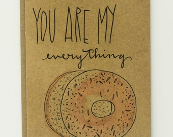You Are My Everything Bagel Illustrated Card, Greeting Card