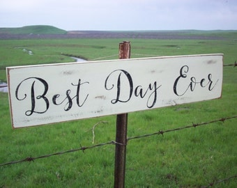 Best Day Ever / Rustic Wedding Sign / Anniversary Party Decor / Engagement Photo Prop / Rustic Wall Decor / Wedding Decoration