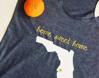 Florida Home Sweet Home Tank Top ; Home State Shirt ; Women's Apparel with Quote ; State Shape
